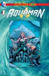 DC - Aquaman Futures End # 1
