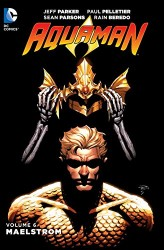 DC - Aquaman (New 52) Vol 6 Maelstrom TPB