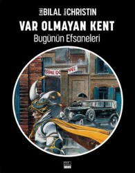 Marmara Çizgi - Enki Bilal Bugünün Efsaneleri 3 Var Olmayan Kent