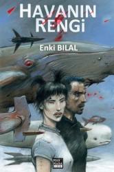Marmara Çizgi - Enki Bilal Gazap Fırtınası Üçlemesi 3. Kitap Havanın Rengi