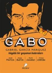 Desen - Gabo Gabriel Garcia Marquez Büyülü Bir Yaşamın Hatıraları