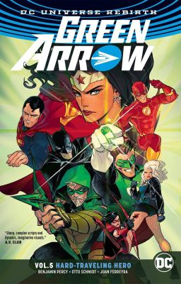 Green Arrow (Rebirth) Vol 5 Hard Traveling Hero