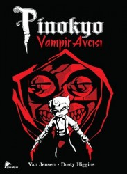 Çizgi Düşler - Pinokyo Vampir Avcısı Cilt 1