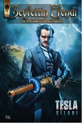 Seyfettin Efendi ve Olağanüstü Maceraları Cilt 3 Tesla Silahı