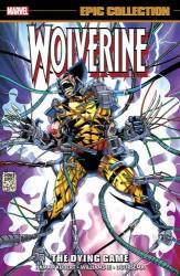 Marvel - Wolverine Epic Collection Dying Game TPB