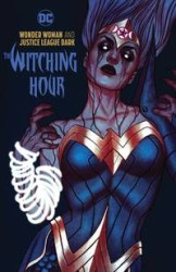 DC - Wonder Woman & Justice League Dark Witching Hour HC