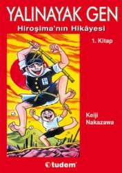 Desen - Yalınayak Gen Cilt 1 Hiroşima'nın Hikayesi