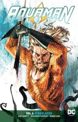DC - Aquaman (Rebirth) Vol 6 Kingslayer TPB