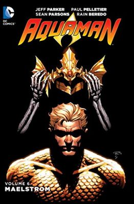 Aquaman (New 52) Vol 6 Maelstrom TPB