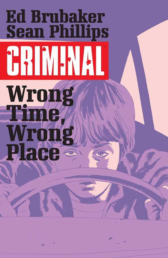 Image - Criminal Vol 7 Wrong Place, Wrong Time TPB