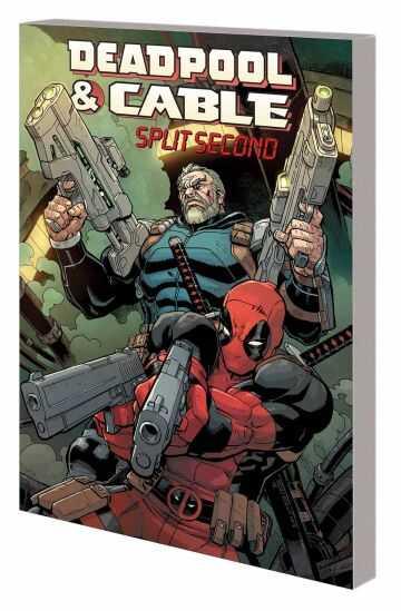 Marvel - Deadpool & Cable Split Second TPB