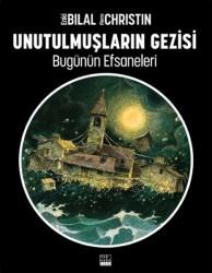 Marmara Çizgi - Enki Bilal Bugünün Efsaneleri 1 Unutulmuşların Gezisi