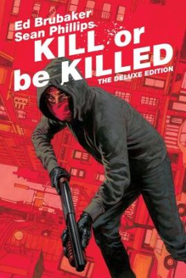 Kill Or Be Killed Deluxe Edition HC