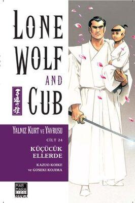 Lone Wolf And Cub - Yalnız Kurt Ve Yavrusu Cilt 24 Küçücük Ellerde