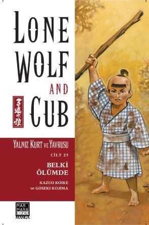 Marmara Çizgi - Lone Wolf And Cub - Yalnız Kurt Ve Yavrusu Cilt 25 Belki Ölümde