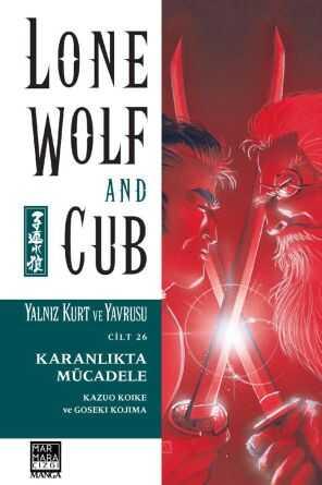 Marmara Çizgi - Lone Wolf And Cub - Yalnız Kurt Ve Yavrusu Cilt 26 Karanlıkta Mücadele
