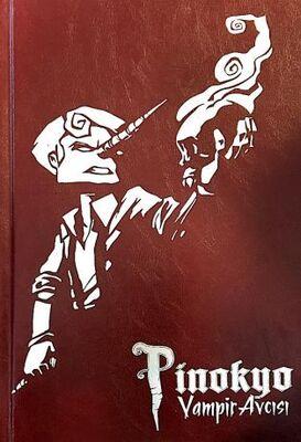 Pinokyo Vampir Avcısı Sert Kapak