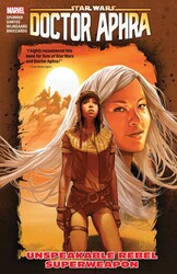 Marvel - Star Wars Doctor Aphra Vol 6 Unspeakable Rebel Weapon TPB