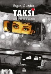 Marmara Çizgi - Taksi Hikayeleri Mis Kokulu Kadın Sert Kapak 99 Limitli Ergün Gündüz İmzalı