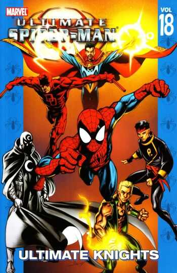 Marvel - Ultimate Spider-Man Vol 18 Ultimate Knights TPB